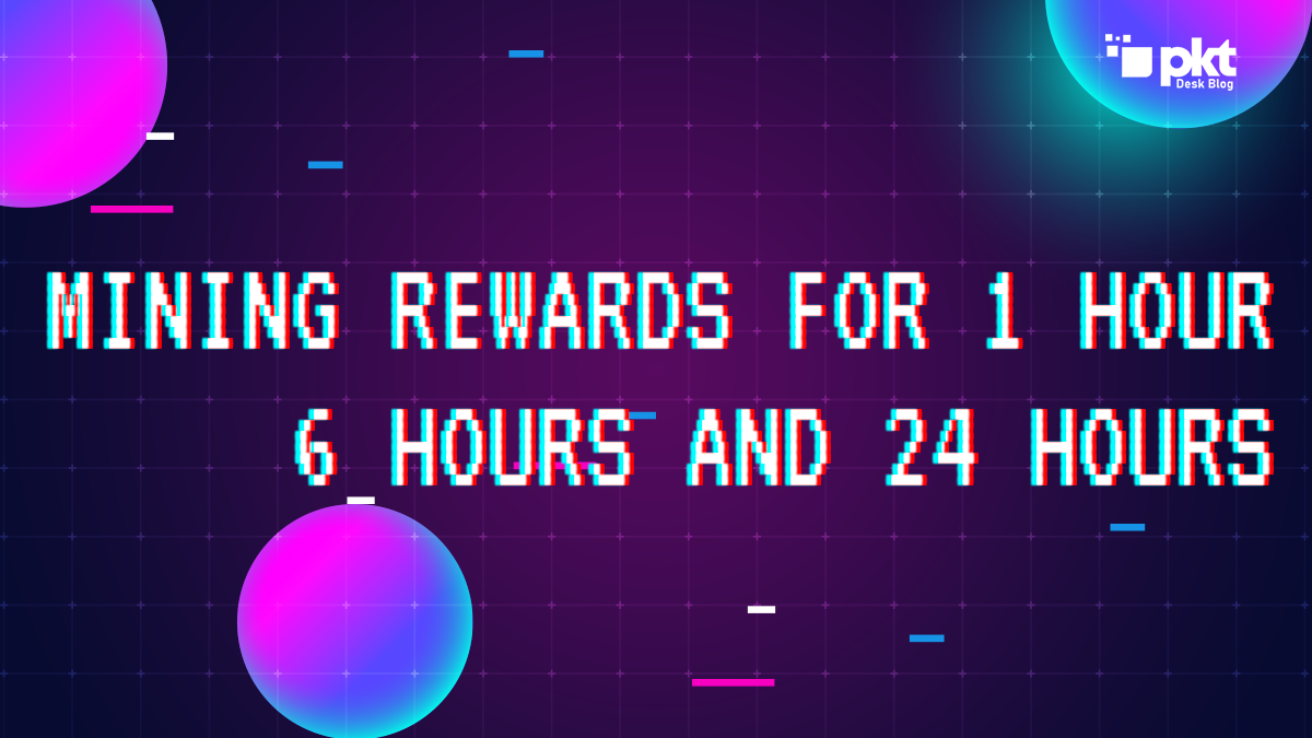 How to Check Your Mining Rewards for 1 Hour 6 Hours and 24 Hours