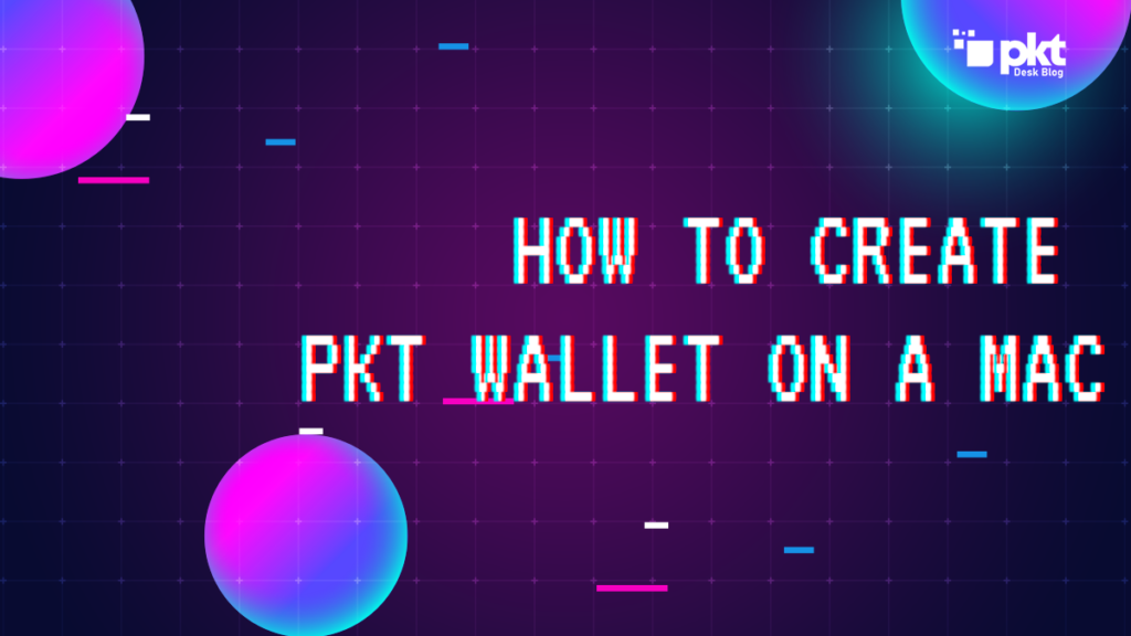How to Create PKT Wallet On a Macbook 1