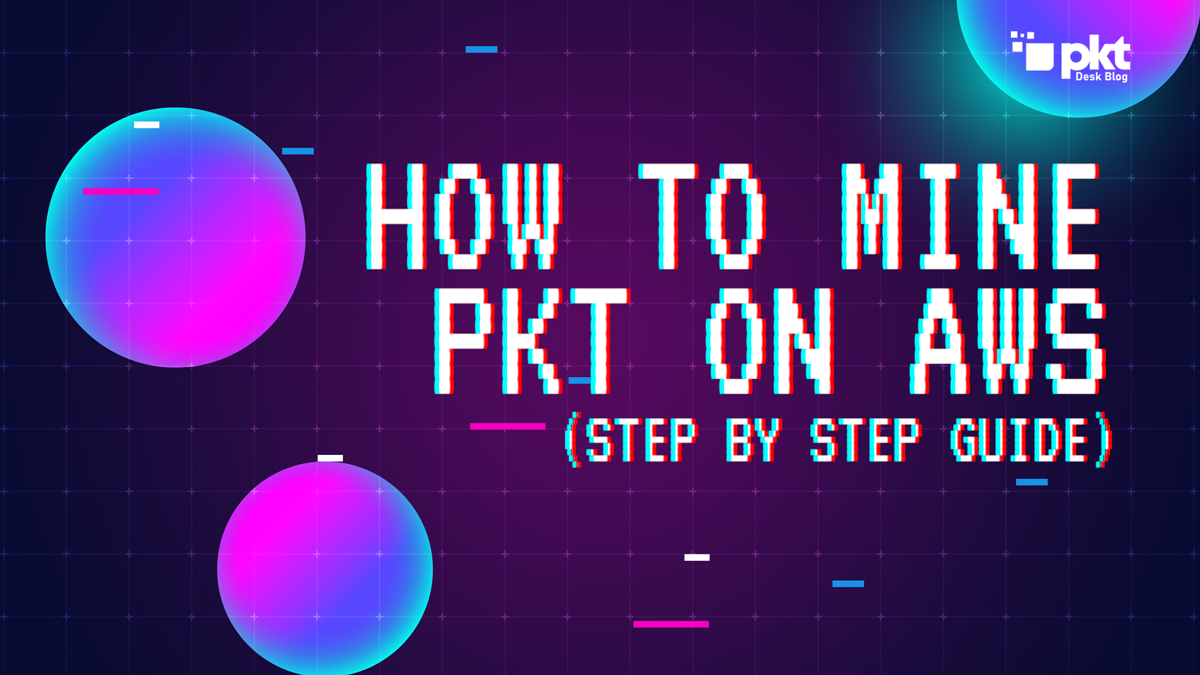 How to Mine PKT on AWS
