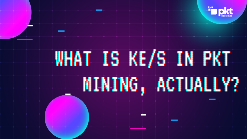 What is Ke/s in PKT Mining, Actually?