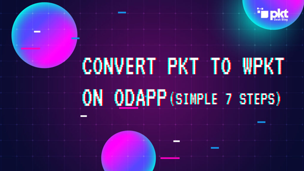 How to Convert PKT to wPKT On Odapp