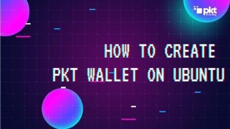 How to Create PKT Wallet on Ubuntu